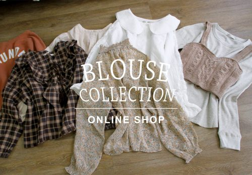 【ONLINE SHOP】BLOUSE COLLECTION ¥1,000OFF