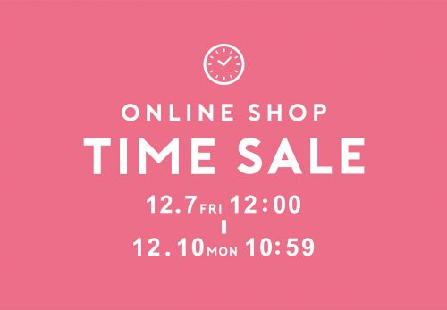 【ONLINE SHOP】TIME SALE 20%OFF [ 12.7fri 12:00 ~ 12.10mon 10:59 ]
