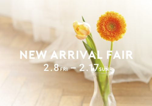 NEW ARRIVAL FAIR [ 2019.2.8fri ~ 2.17sun ]
